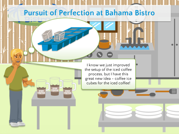 Follow along with the process improvement team at Bahama Bistro as they complete a Lean project.